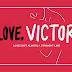 Love, Victor: uma carta de amor para o além do imaginado