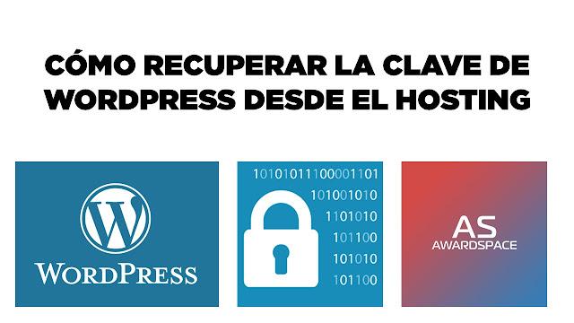 Cómo recuperar la clave de Wordpress desde el hosting (Awardspace)