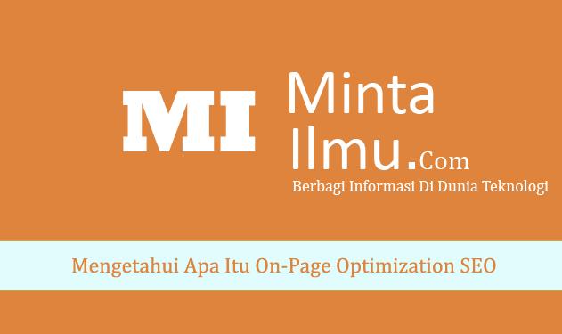 Mengetahui Apa Itu On-Page Optimization SEO MINTA ILMU