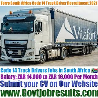 Ferro South Africa Pvt Ltd Code 14 Truck Driver Recruitment 2021-22