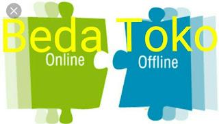 Perbedaan Toko online dengan Offline