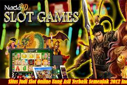 Situs Judi Slot Online Uang Asli Terbaik Semenjak 2012 Indonesia
