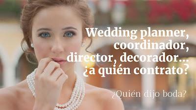 Wedding planner, coordinador, director, decorador... ¿a quién contrato?