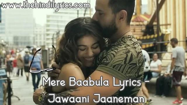 Mere Baabula Lyrics – Jawaani Jaaneman