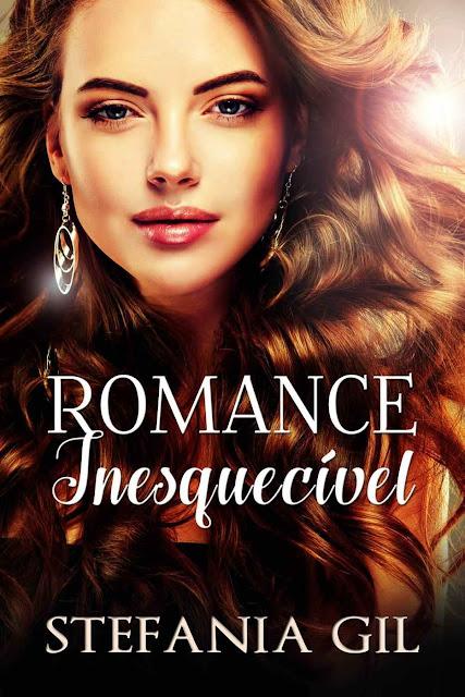 Romance Inesquecível - Stefania Gil