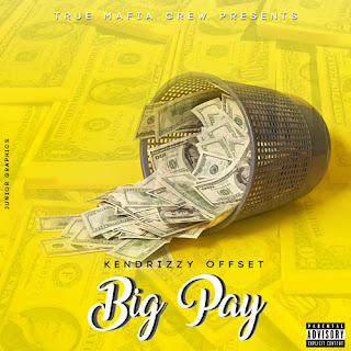 Kendrizzy Offset – Big Pay ( 2019 ) [DOWNLOAD]