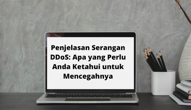 Penjelasan Serangan DDoS: Apa yang Perlu Anda Ketahui untuk Mencegahnya