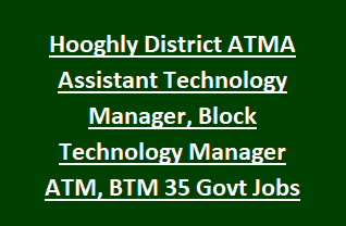 Hooghly District ATMA Assistant Technology Manager, Block Technology Manager ATM, BTM 35 Govt Jobs Recruitment 2018