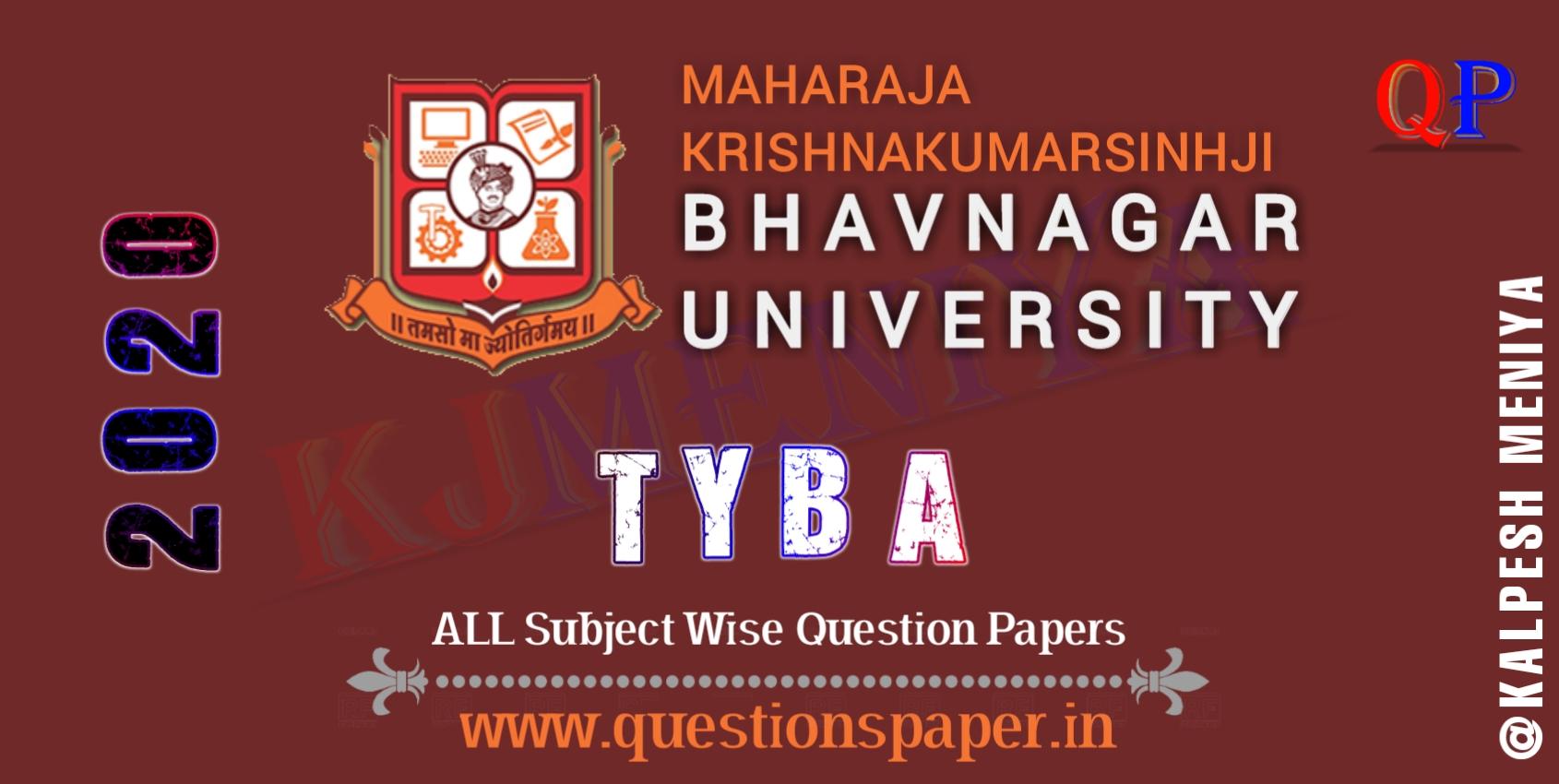TYBA Bhavnagar University Question Papers 2020 – Maharaja Krishnakumarsinhji Bhavnagar University Previous Papers