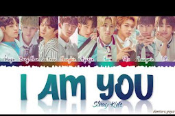 Lirik Lagu STRAY KIDS - I AM YOU Dan Terjemahan