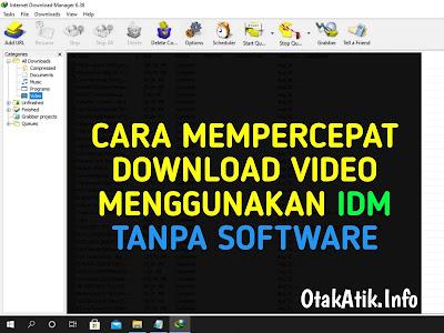 Trik Mempercepat Download Video Menggunakan IDM Tanpa Software Lain, Auto Ngebut !!!