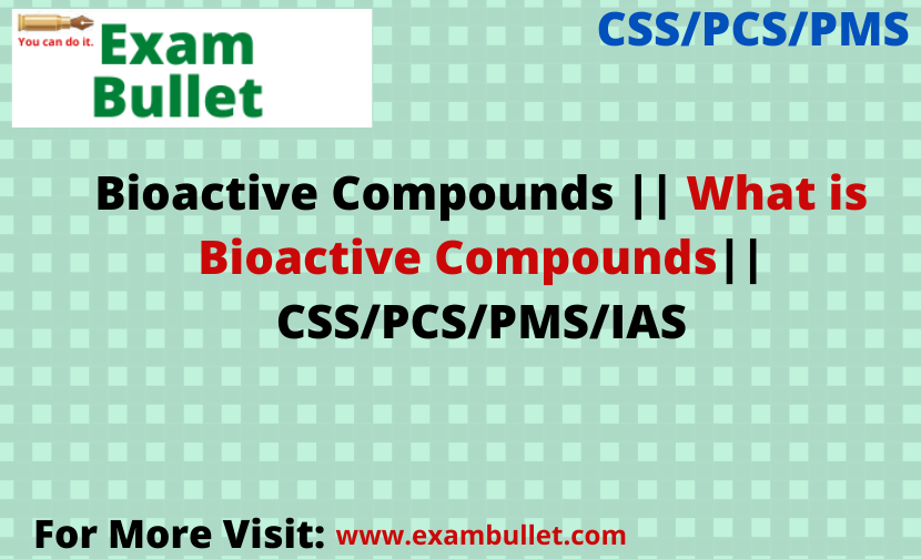 Bioactive Compounds || What is Bioactive Compounds|| CSS/PCS/PMS/IAS