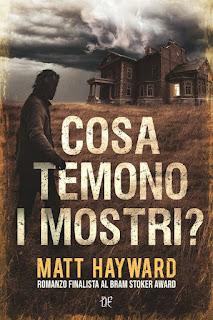 Cosa temono i mostri? Matt Hayward