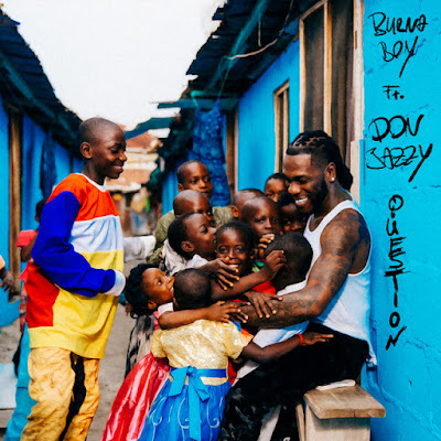Burna Boy - Question (feat. Don Jazzy) [Download]