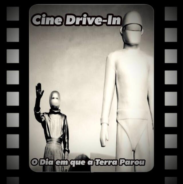 Cine Drive-in #16 - O Dia em que a Terra Parou
