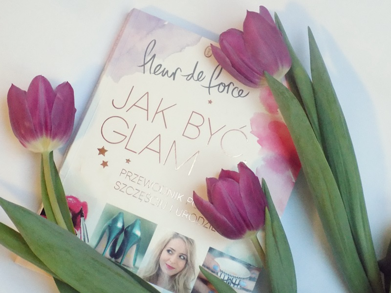 Jak być glam- recenzja książki Fleur De Force