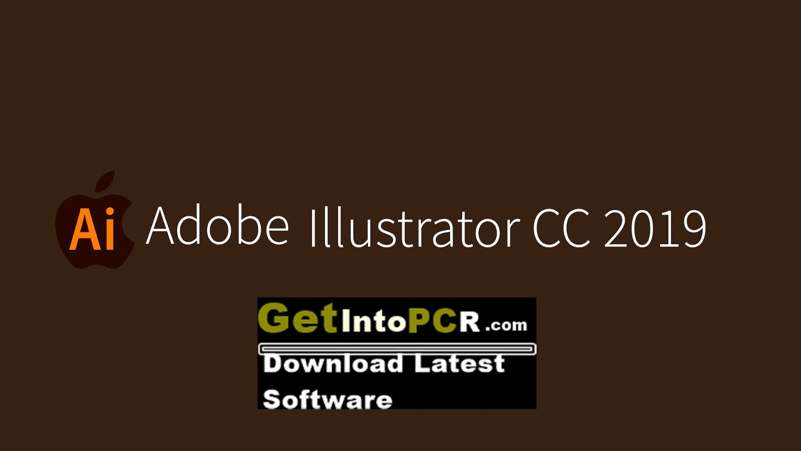 Adobe Illustrator Cc 2019 Free Download Full Version 32 64 Bit Get Into Pc Download Latest Free Software And Apps
