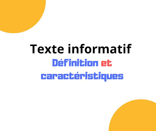Texte informatif : définition et caractéristiques