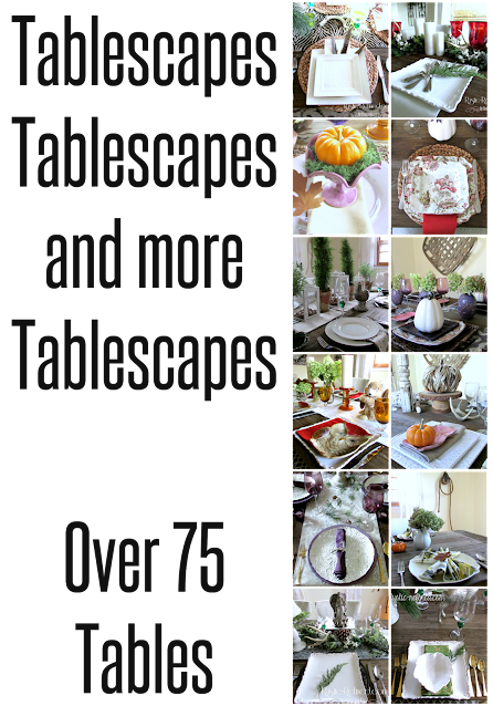 Over 150 Tablescapes for every season, all on one page! Visit http://www.rustic-refined.com/p/tablescape-01.html for more details.
