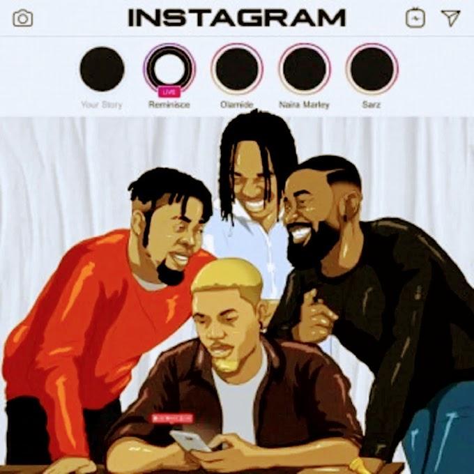 New Music:-Reminisce-Instagram ft Naira Marley ft Olamide ft Sarz-