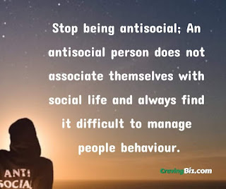 An antisocial person does not associate themselves with social life and always find it difficult to manage people behaviou