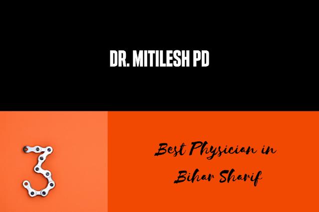 best physician in bihar sharif dr mithilesh pasad