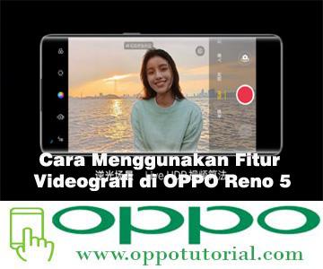 Cara Menggunakan Fitur Videografi di OPPO Reno 5