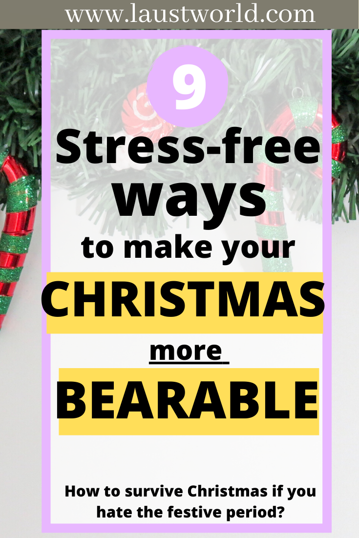 Pinterest graphic that says 9 stress-free ways to make christmas more bearable