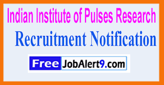 IIPR Indian Institute of Pulses Research Recruitment Notification 2017  Last Date 30-05-2017