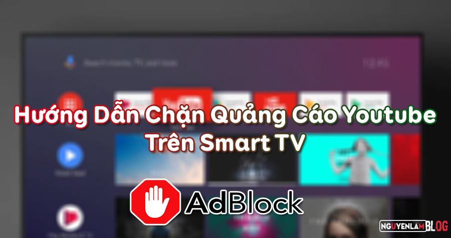Hướng Dẫn Chặn Quảng Cáo Youtube Trên Smart TV