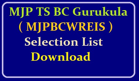 MJP TS BC Gurukula ( MJPBCWREIS ) Selection List Download @mjpbcwreis.cgg.gov.in /2019/06/mjp-ts-bc-gurukula-mjpbcwreis-selection-list-download-at-official-website-mjpbcwreis.cgg.gov.in.html