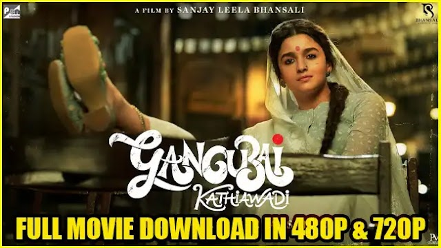 Gangubai Kathiawadi (2021) Full Movie Download in 480p & 720p on Filmyzilla or Filmywap
