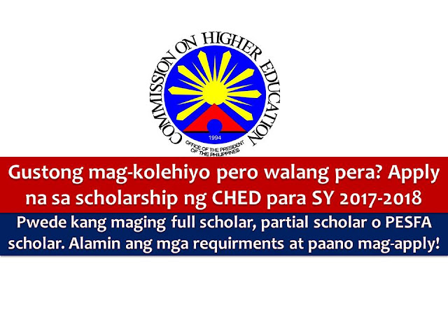 Want's to pursue college but lacking financial resources, the Commission on Higher Education (CHED) is now accepting applications for scholarships under State Scholarship Program for the coming academic year 2017-2018.  Under the Scholarship Program, applicants may be qualified as a full scholar, partial scholar, or PESFA scholar. Full Scholarship (FS) - Intended for high school graduate whose General Weighted Average (GWA) is 90% or its equivalent in the third year and at least 90% in the first three grading periods of the fourth year, who will enroll in identified priority courses in duly authorized public or private (higher education institutions) HEIs. Full scholars will receive financial assistance worth PhP30,000. Partial Scholarship (PS) - Intended for high school graduates whose GWA is at least 85% or its equivalent and for graduating high school students whose GWA is at least 85% in the third year and at least 85% in the first three grading periods of the fourth year, who will enroll in identified priority courses in duly authorized public or private HEIs. Partial scholars are set to receive PhP15,000 per academic year. Private Education Student Financial Assistance (PESFA) - Intended for high school graduates whose GWA is at least 85% or its equivalent and for graduating high school student whose GWA is at least 85% in the first three grading periods of the fourth year, who will enroll in identified priority courses in duty authorized private HEIs. PESFA scholars will receive PhP15,000.