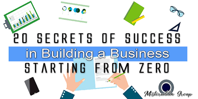 20 Secrets of Success in Building a Business Starting from Zero