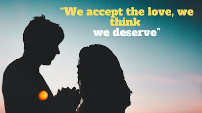 We Accept The Love - Best Short Love Quote