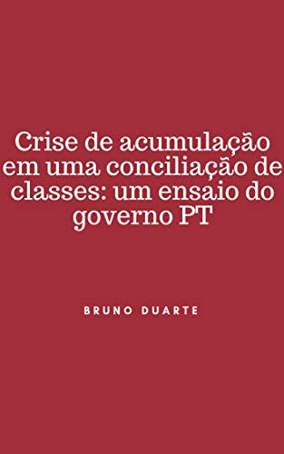 CRISE DE ACUMULAÇÃO EM UMA CONCILIAÇÃO DE CLASSE