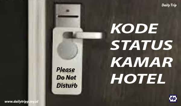 kode status kamar hotel, kode kode kamar hotel, status kamar hotel, kode status kamar, status status kamar hotel, room status adalah, room status report, status kamar adalah, apa tujuan status kamar, status kamar di hotel dan penjelasannya, status kamar di hotel dan artinya, jenis jenis status kamar di hotel, macam macam status kamar di hotel, pengertian status kamar di hotel, identifikasi minimal 10 status kamar di hotel, status kamar yang ada di hotel, sebutkan dan jelaskan 10 status kamar yang ada di hotel, istilah status kamar di hotel