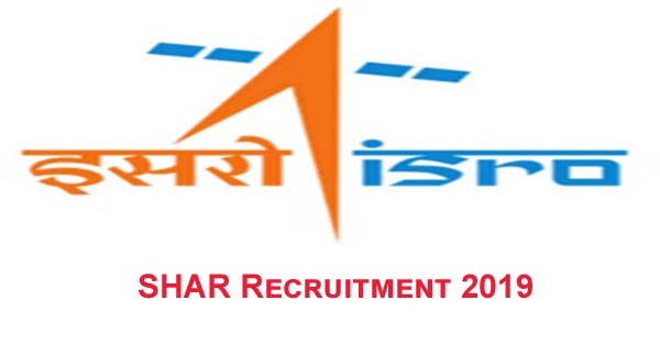Want to make career in ISRO, SHAR Recruitment 2019