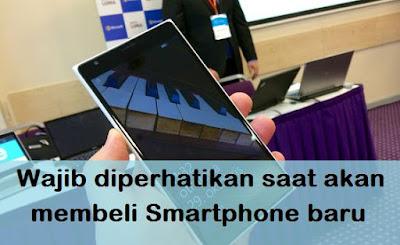 Wajib diperhatikan saat akan membeli Smartphone baru
