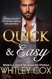 Quick & Easy Book 2, A Quick Billionaires Novella