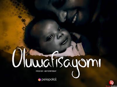 DOWNLOAD MP3:  PelePolo – Oluwafisayomi || @Pelepolo1 @Basebabaonline