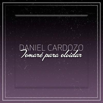 DANIEL CARDOZO - TOMARE PARA OLVIDAR