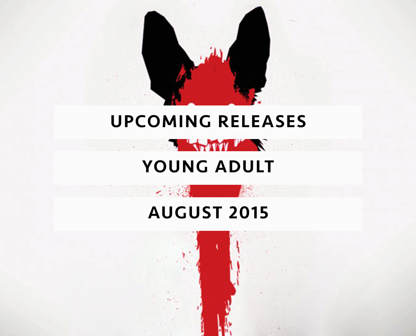 Upcoming Releases August 2015