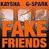 Kaysha x G-Spark - Fake Friends MP3 DOWNLOAD