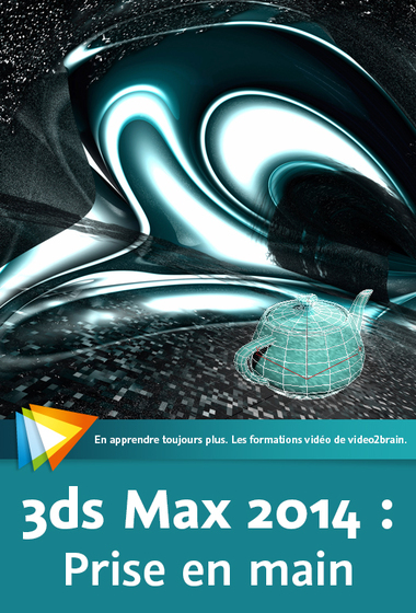 Les fondamentaux de 3ds Max 2014 – Prise en main