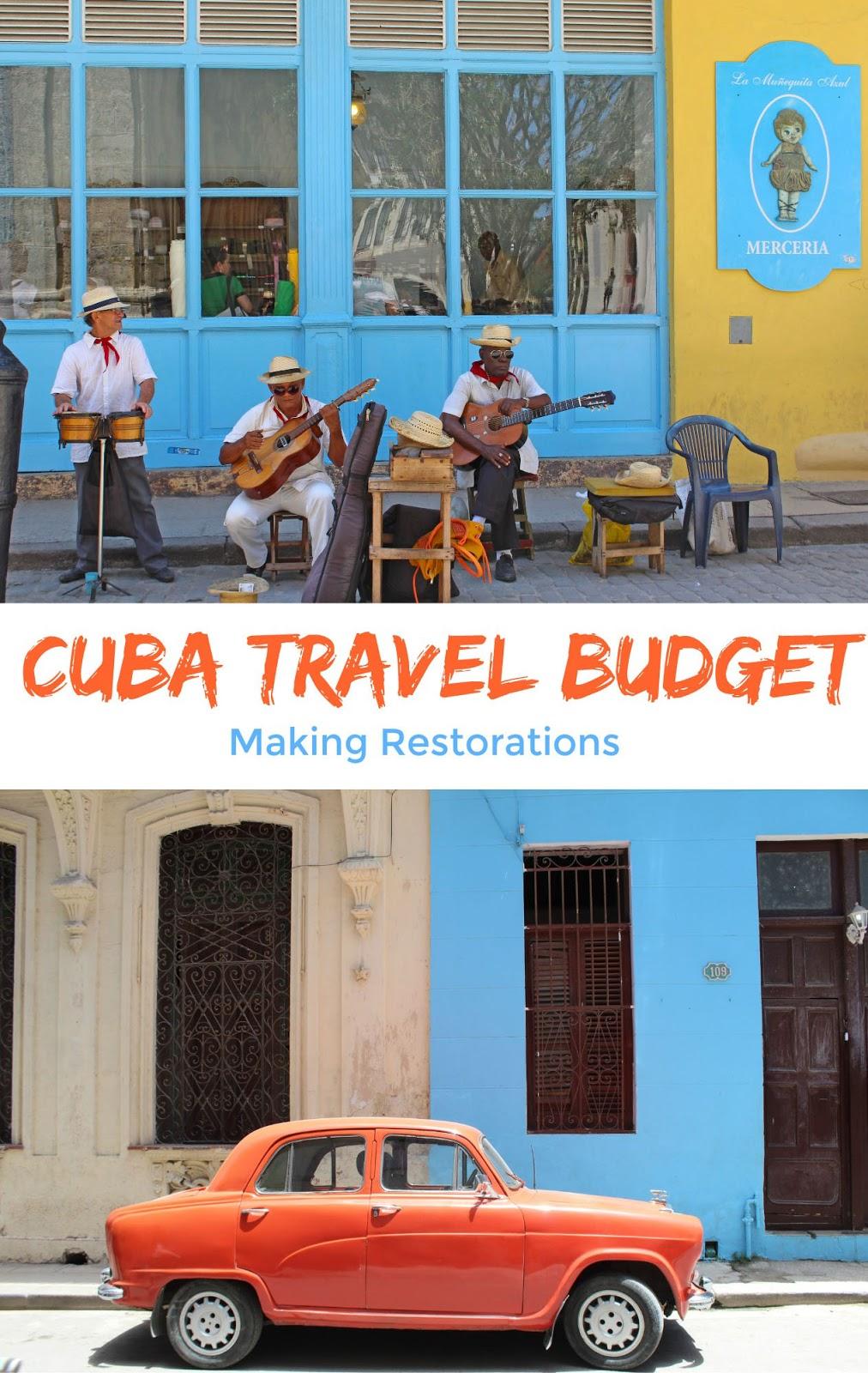 making restorations blog Cuba travel budget