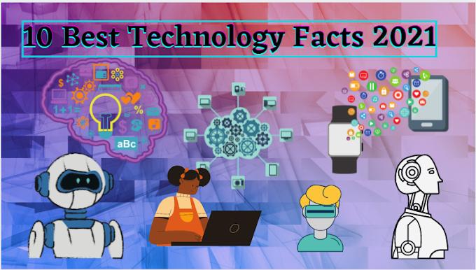 10 Best Technology Facts 2021