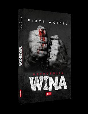 """""""Wina"""" Piotr Wójcik - zapowiedź patronacka"""