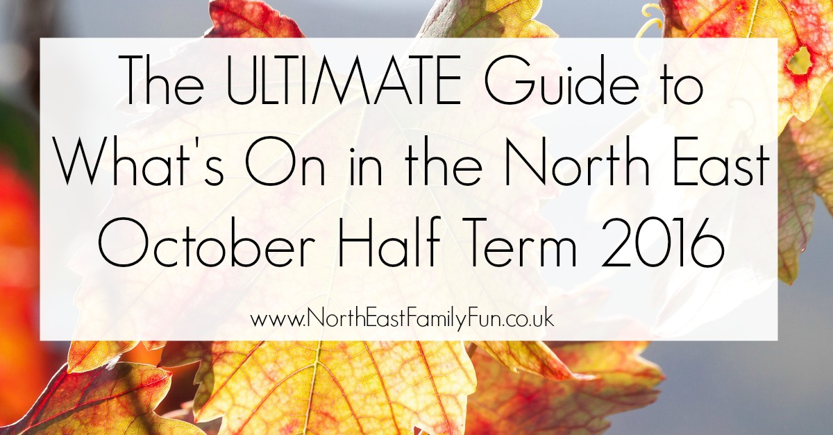 What's On for Kids & Families in the North East | October Half Term