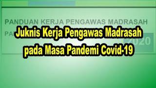 Juknis Kerja Pengawas Madrasah pada Masa Pandemi Covid-19